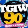 TGIW 90s Dance Party Wednesdays