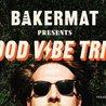 Bakermat: Good Vibe Tribe Tour - Seattle