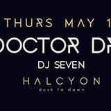 Doctor Dru (Jeudi) at Halcyon