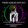 K?D + Surprise Guest 08.25.17 at Opera Nightclub