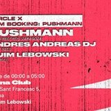CERCLE x AGM Booking: Pushmann | KMS Records + Andresandreas