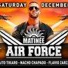 Matinée Air Force · Saturday December 2nd. · Pervert Club