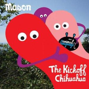 The Kickoff / Chihuahua