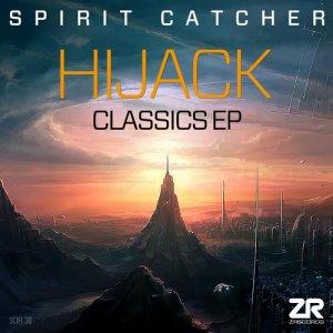 Spiritcatcher - Hijack Classics EP