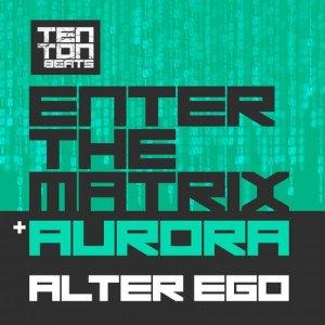 Enter the Matrix / Aurora