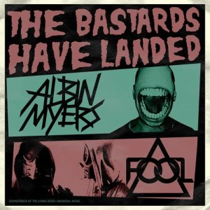 Albin Myers & F.O.O.L. - The Bastards Have Landed