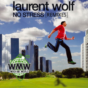 Laurent wolf no stress (zuccare bootleg) [free download] by.
