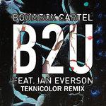 Boombox Cartel feat. Ian Everson – B2U (TEKNiCOLOR Remix) [Free Download]